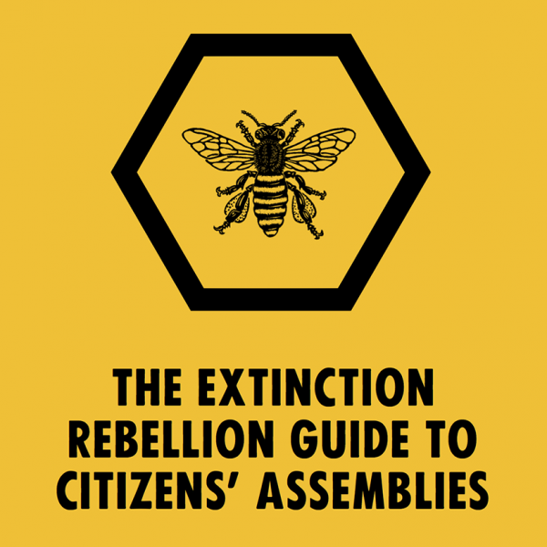 The Extinction Rebellion Guide to Citizens' Assemblies